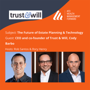 Trust & Will CEO on The Future of Estate Planning & Technology